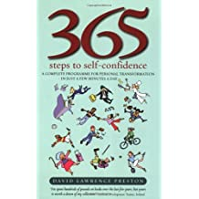 365 Steps to Self-confidence: A Complete Programme for Personal Transformation - in Just a Few Minutes a Day by David Lawrence Preston (2008-05-15)