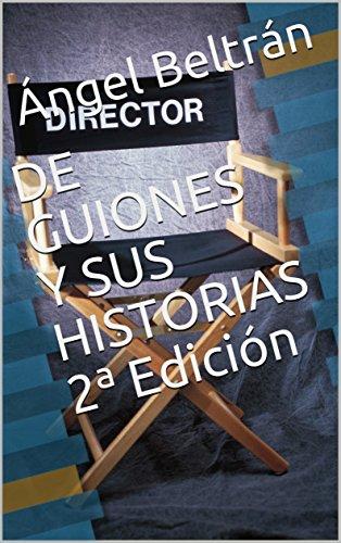 De Guiones Y Sus Historias 2ª Edición por Ángel Beltrán