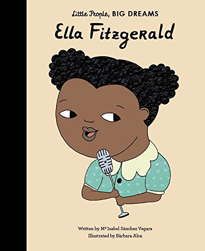 Ella Fitzgerald (Little People, Big Dreams) por Isabel Sanchez Vegara
