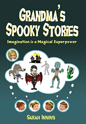 Grandma's Spooky Stories: Imagination is a Magical Superpower (English - Halloween-gedichte Spooky Kinder Für