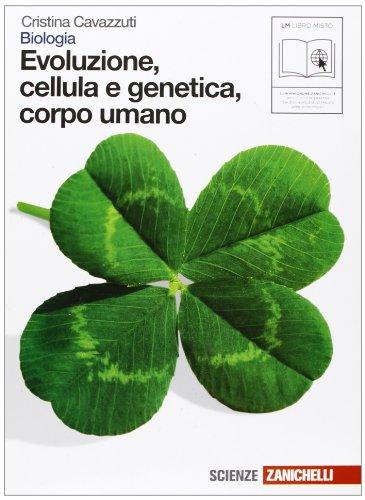 Biologia. Evoluzione, cellula e genetica, corpo umano. Con espansione online. Per le Scuole superiori
