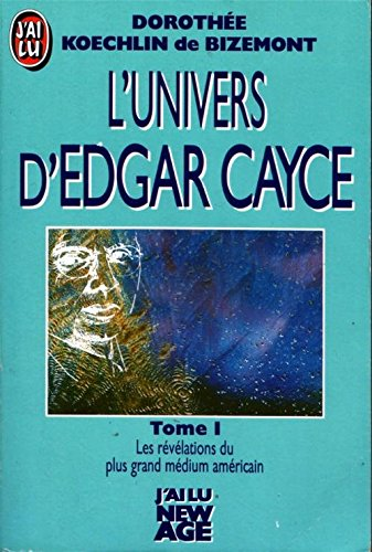 L'univers d'Edgar Cayce, tome 1