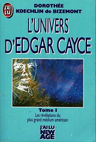 L'univers d'Edgar Cayce, tome 1 par Dorothée Koechlin de Bizemont