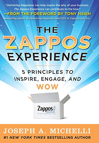 The Zappos Experience: 5 Principles to Inspire, Engage, and WOW por Joseph Michelli