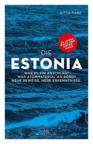 Die Estonia: War es ein Anschlag? War Atommaterial an Bord? Neue Beweise, neue Erkenntnisse. -