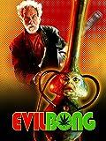 Evil Bong (2006)