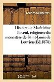 Image de Histoire de Madeleine Bavent, religieuse du monastère de Saint-Louis de Louviers: Réimpression sur l'édition rarissime de 1652, précédée d'une n