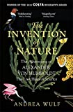 The Invention of Nature: The Adventures of Alexander von Humboldt, the Lost Hero of S...