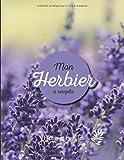 Mon Herbier à remplir: v1-4 Fleurs ou Feuilles Plantes pressées et séchées | 50 fiches à renseigner 105 pages | format Large 21,59x27,94cm | lavande