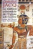 La Tradition primordiale de l'Egypte ancienne selon les Textes des Pyramides