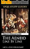 Virgil's Aeneid: Line by Line Latin + Vocabulary (SPQR Study Guides Book 27)