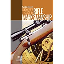 Gun Digest Shooter's Guide to Rifle Marksmanship (English Edition)