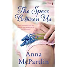 The Space Between Us by Anna McPartlin (2012-04-25)