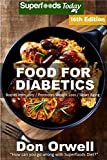 Food For Diabetics: Over 315 Diabetes Type-2 Quick & Easy Gluten Free Low Cholesterol Whole Foods Diabetic Recipes full of Antioxidants & Phytochemicals ... Natural Weight Loss Transformation Book 9)