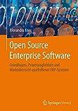Open Source Enterprise Software: Grundlagen, Praxistauglichkeit und Marktübersicht quelloffener ERP-Systeme
