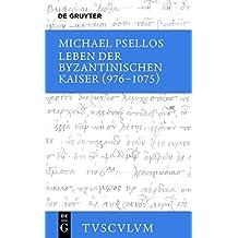 Leben der byzantinischen Kaiser (976-1075): Chronographia (Sammlung Tusculum)