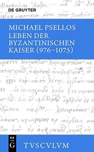 Leben der byzantinischen Kaiser (976-1075): Chronographia (Sammlung Tusculum) Sammlung 11