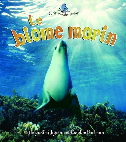 Le Biome Marin / The Ocean Biome par Kathryn Smithyman