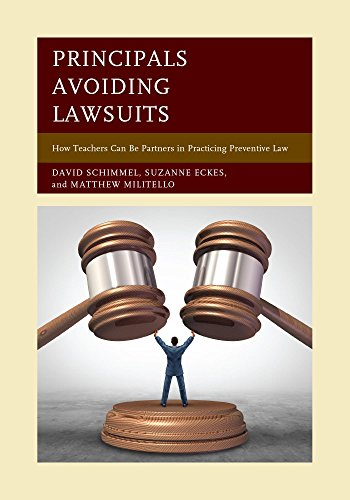 Principals Avoiding Lawsuits: How Teachers Can Be Partners in Practicing Preventive Law (English Edition) (Ecke Schimmel)