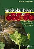 Speisekürbisse: Anbau, Sorten, Lagerung und Verwendung
