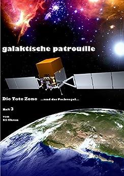 Die Tote Zone: ...und der Pechvogel... (Galaktische Patrouille 3)