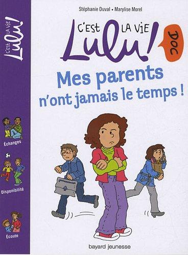 C'est la vie Lulu doc ! (3) : Mes parents n'ont jamais le temps !