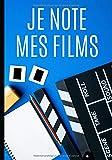 Je note mes films: Journal de notes pour films et séries télévisées - passion cinéma - le cinéphile note et critique tous les films facilement ! ... à remplir   100 pages format 7*10 pouces