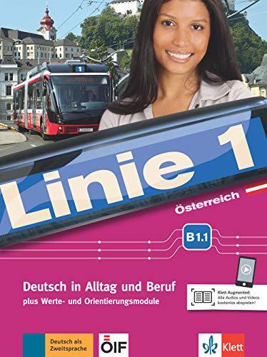 Linie 1 Österreich B1.1: Deutsch in Alltag und Beruf plus Werte- und Orientierungsmodulen. Kurs- und Übungsbuch mit DVD-ROM (Linie 1 Österreich / ... Beruf plus Werte- und Orientierungsmodule)