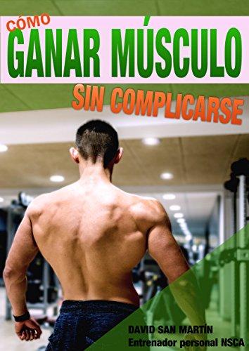 COMO GANAR MÚSCULO : Sin complicarse de [San Martín Zamora, David]