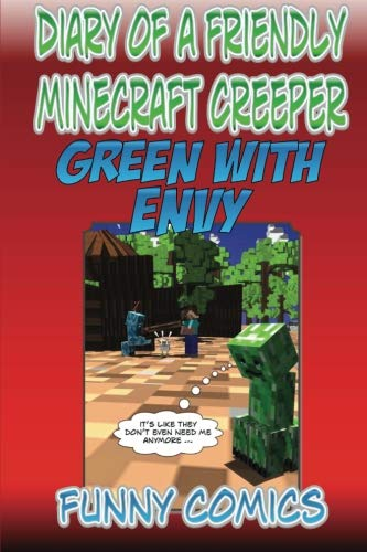 Diary Of A Friendly Minecraft Creeper: Green With Envy