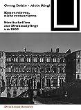 Georg Dehio und Alois Riegl - Konservieren, nicht restaurieren.: Streitschriften zur Denkmalpflege um 1900 (Bauwelt Fundamente, Band 80) -