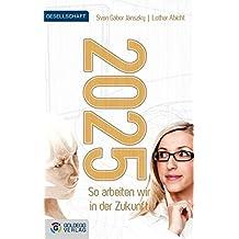 2025 - So arbeiten wir in der Zukunft