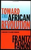 Toward the African Revolution (Fanon, Frantz)