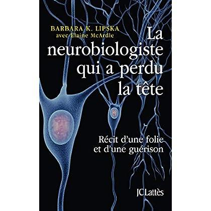 La neurobiologiste qui a perdu la tête
