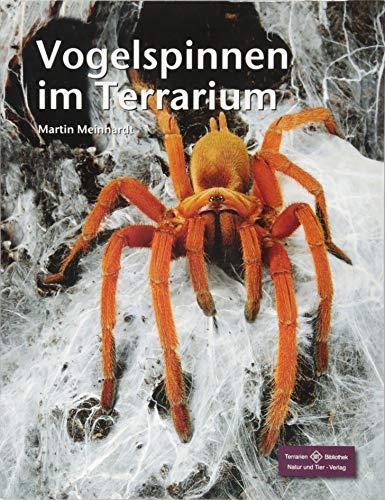 Vogelspinnen im Terrarium (Terrarien-Bibliothek)
