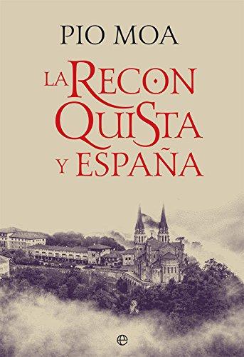 La Reconquista Y España (Historia) por Pío Moa