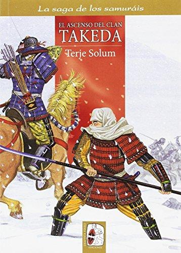 El ascenso del Clan Takeda (La saga de los samuráis)