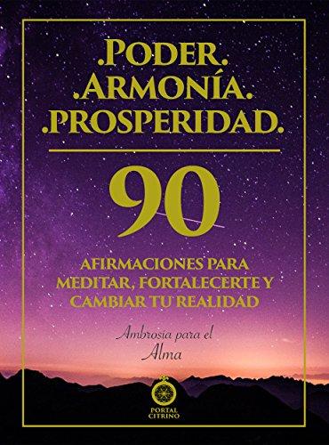 Poder. Armonía. Prosperidad: 90 afirmaciones para meditar ...