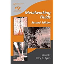 Metalworking Fluids, Second Edition