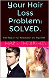 #6: Your Hair Loss Problem: SOLVED.: Free Tips on Hair Restoration and Regrowth