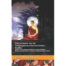 DAS JATAKAM. Die 547 Wiedergeburten des historischen Buddha: Band 2:  Von schlauen Krebsen, nackten Asketen, Branntweinpanschern und einem schlemmenden Mönch
