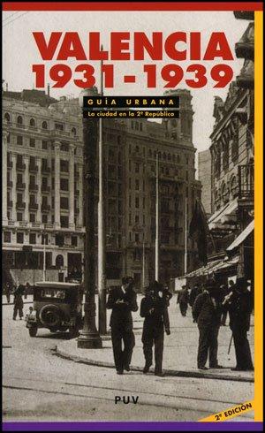 Descargar Libro Guía Urbana. Valencia 1931-1939, (2a ed.): La ciudad en la II República (Fora de Col·lecció) de Lucila Aragó