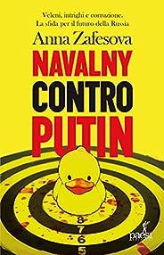 Navalny contro Putin: Veleni, intrighi e corruzione. La sfida per il futuro della Russia