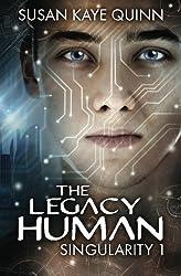 The Legacy Human (Singularity #1) (Singularity Series) (Volume 1) by Susan Kaye Quinn (2015-02-19)
