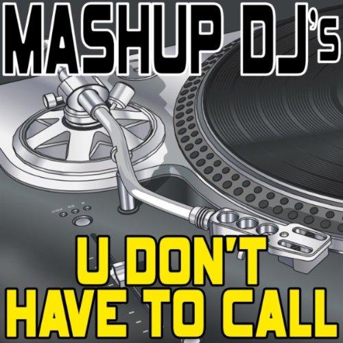 U Don't Have To Call (Original Radio Mix) [Re-Mix Tool]