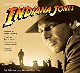 The Complete Making of Indiana Jones: The Definitive Story Behind All Four Films (Del Rey Books)