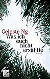 Was ich euch nicht erzählte: Roman von Celeste Ng