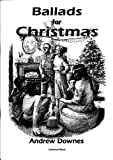 Ballads for Christmas by Andrew Downes