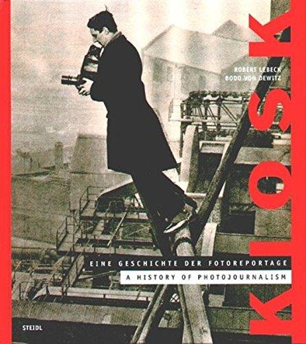 Kiosk - Eine Geschichte der Fotoreportage (1843-1973): A History of Photojournalism (Divers)