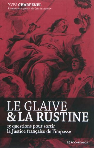 Le glaive et la rustine par Yves Charpenel